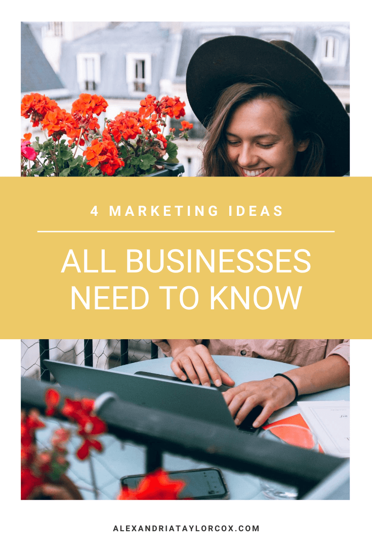 4 marketing ideas All businesses need to know
